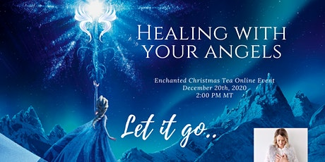 Healing with your Angels Enchanted Christmas Tea Online Event tickets