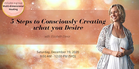 5 Steps to Consciously Creating what you Desire tickets