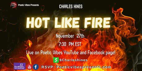 """Copy of Charles Hines """"Hot Like Fire""""  Virtual Open Mic ! tickets"""