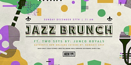 JAZZ BRUNCH Ft. Junco Royals + Nomadic Chef [12.27.20] @Archetype tickets