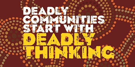 Deadly Thinking Community Workshop Port Augusta tickets