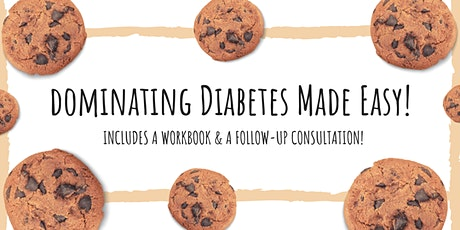 Dominating Diabetes Made Easy - Workshops tickets