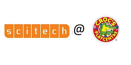 Scitech @ Croc's Playcentre MIX AND MAKE SHOW PLUS WORKSHOP tickets