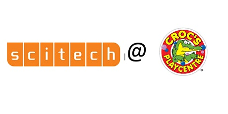 Scitech @ Croc's Playcentre ELEMENT OF SUPRISE SHOW & WORKSHOP tickets