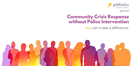 Community Crisis Response without Police Intervention tickets