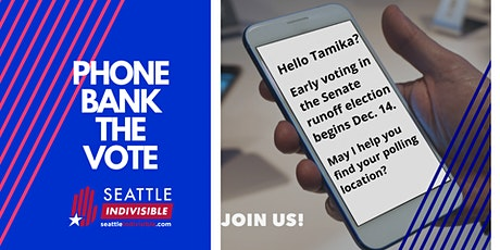 Seattle Indivisible Phone Bank Into Georgia tickets