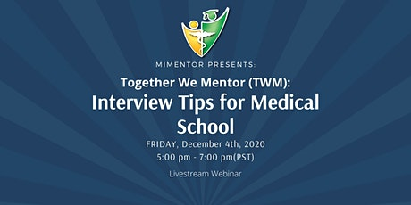 Together We Mentor (TWM): Interview Tips for Medical School tickets