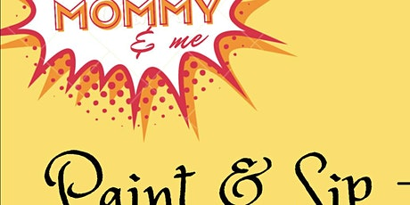 Mommy & me Paint & sip tickets