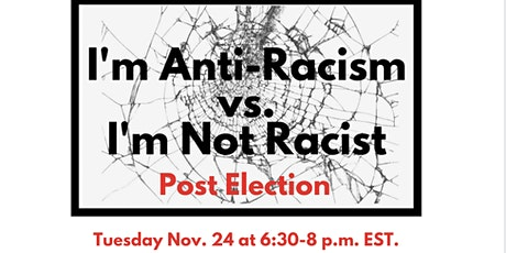 I'm Anti-Racism vs. I'm Not Racist: Post Election biglietti