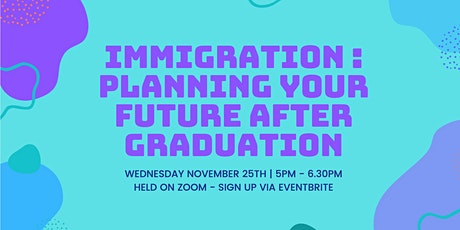 Immigration: Planning Your Future After Graduation tickets