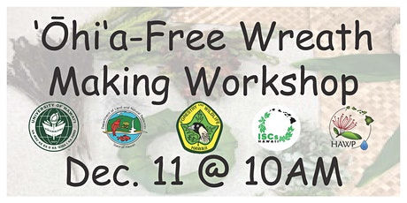 ʻŌhiʻa-Free Wreath Making Workshop tickets