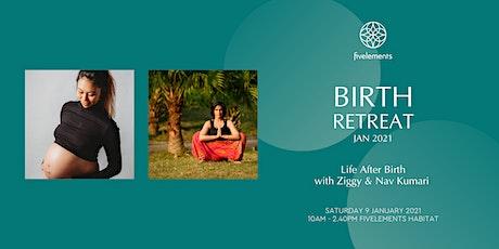 Birth Retreat Jan 2021 - New Life After Birth by Ziggy & Nav Kumari tickets