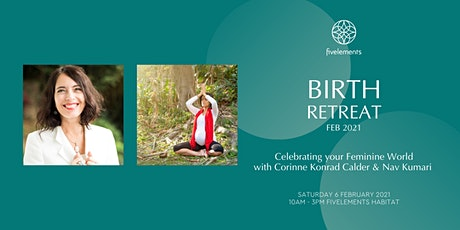 Birth Retreat Feb 2021 Celebrating your Feminine World by Corinne & Nav tickets