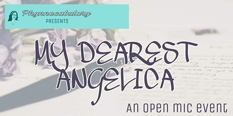 "Phynnecabulary Presents: ""My Dearest Angelica,"" An Open Mic Event tickets"