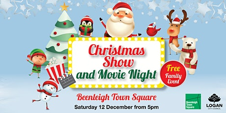 Christmas Show & Movie Night at Beenleigh Town Square tickets