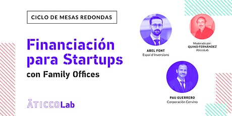 Ciclo de  mesas redondas: Financiación para Startups, con Family Offices tickets