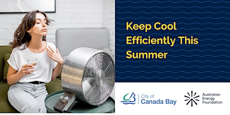 Keep Cool Efficiently This Summer - City of Canada Bay Council tickets