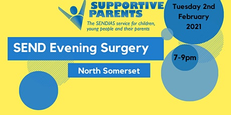 North Somerset SEND Evening Surgery, Tuesday 2nd February 2021, 7-9pm tickets