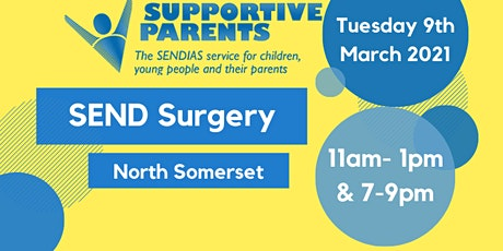 North Somerset SEND Surgery, Tuesday 9th March 2021,  11am-1pm & 7-9pm tickets