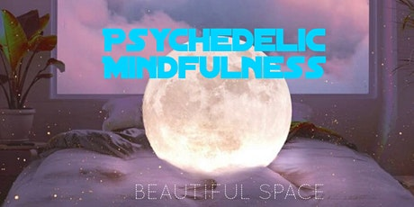 Psychedelic Mindfulness tickets