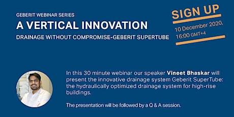 GEBERIT WEBINAR SERIES - A Verticle Innovation, Geberit SuperTube tickets