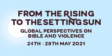 From the Rising to the Setting Sun: Bible and Violence E-conference tickets