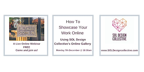 How To Showcase Your Work  via SOL Design Online Gallery tickets