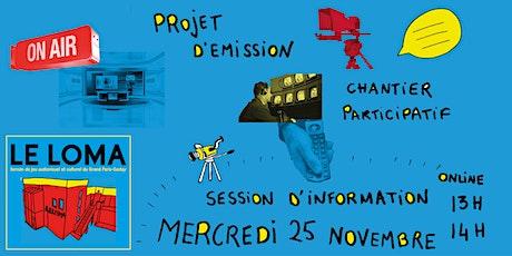 Chantier participatif pour imaginer une émission - session d'information billets