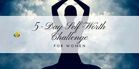 5-Day Self-Worth Challenge for Women via Zoom tickets