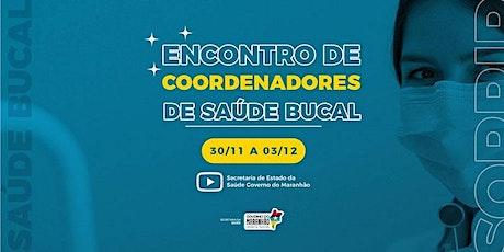 ENCONTRO DE COORDENADORES DE SAÚDE BUCAL DO ESTADO – 2020 ingressos