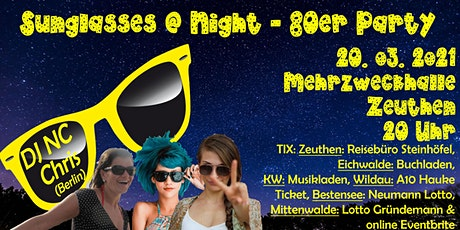Sunglasses @ Night - 80er Jahre Party in Zeuthen - 20.03.2021 Tickets