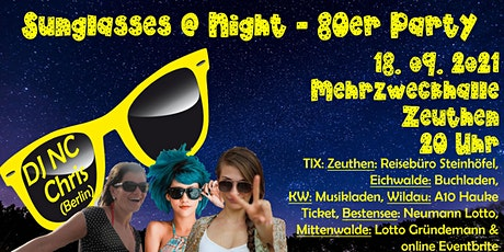 Sunglasses @ Night - 80er Jahre Party in Zeuthen - 18.09.2021 Tickets