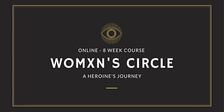Womxn's Circle - 8 Week Closed Group tickets