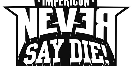 """Impericon Never Say Die!"" - Tour 2021 Tickets"