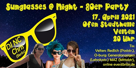 Sunglasses @ Night - 80er Jahre Party in Velten - 17.04.2021 Tickets