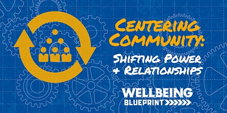 Centering Community: Shifting Power & Relationships tickets