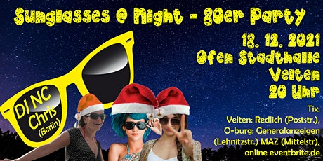 X-MAS - Sunglasses @ Night - 80er Jahre Party in Velten - 18.12.2021 Tickets