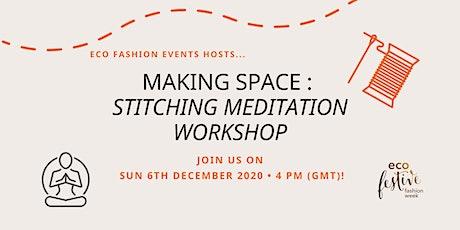 Making Space : Stitching Meditation workshop tickets