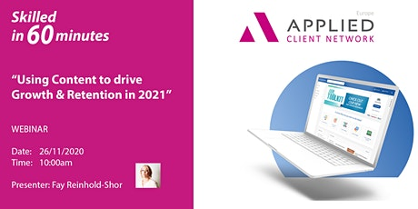 Skilled in 60 Mins - Using Content to Drive Growth & Retention in 2021 tickets