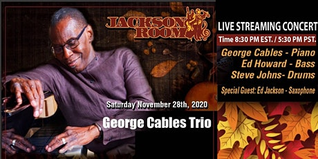George Cables Trio Live Streaming Concert w Special Guest Ed Jackson -Sax tickets
