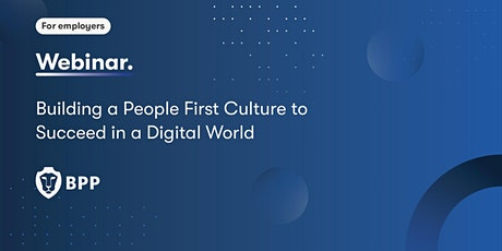 Building a People First Culture to Succeed in a Digital World tickets