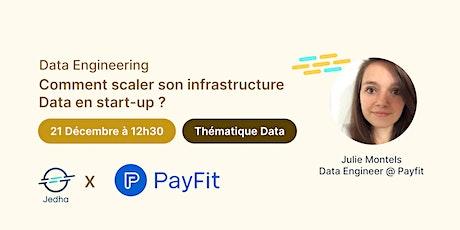 Comment scaler l'infrastructure Data de son entreprise ? - Payfit  x Jedha billets