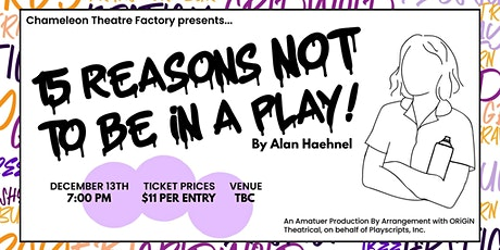 15 Reasons Not To Be In A Play - Chameleon Theatre Factory tickets