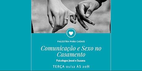 ÚLTIMO LOTE - COMUNICAÇÃO E SEXO NO CASAMENTO ingressos