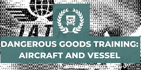 Dangerous Goods Training:  Aircraft and Vessel - Eastern Time Zone tickets