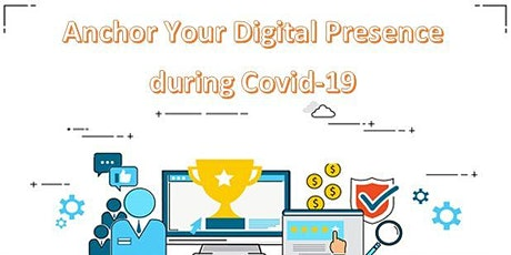 Anchor Your Digital Presence during Covid-19 ( BOT Event ) tickets