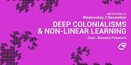 01_Deep Colonialisms & Non-Linear Learning: Panel + Screening tickets