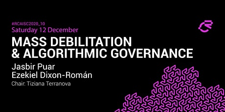 10+11_Mass Debilitation & Algorithmic Governance: Dialogue + Soundz tickets