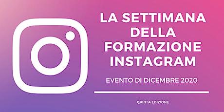 La Settimana della Formazione Instagram biglietti