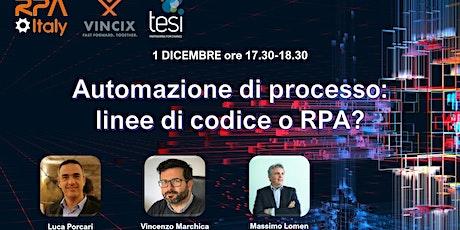 Automazione di processo: linee di codice o RPA? biglietti